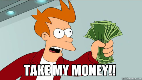 take my money.jpg