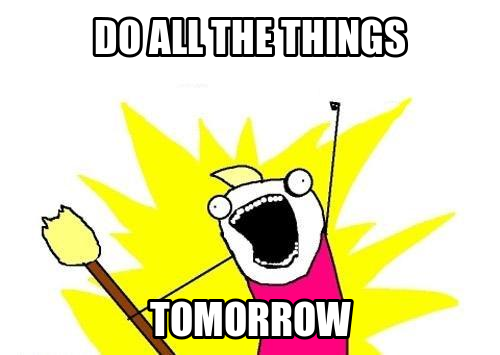 do all the things tomorrow.png