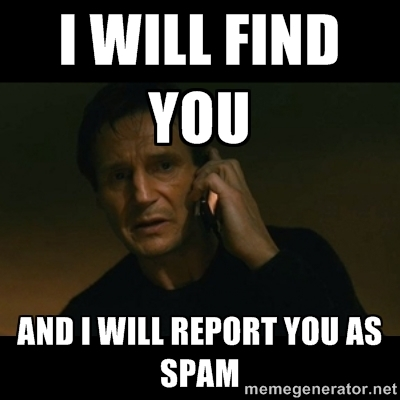 i will find you and i will report you as spam.jpg