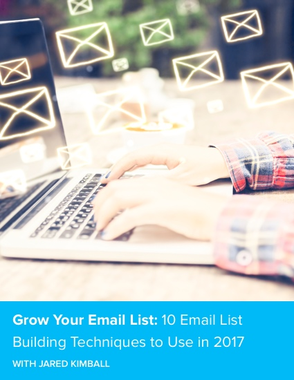 Grow Your Subscriber List: The 10 Best Techniques to Use in 2017